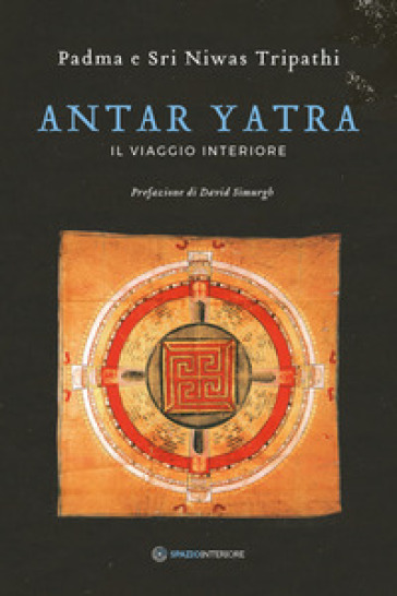 Antar Yatra. Il viaggio interiore - Padma Tripathi  