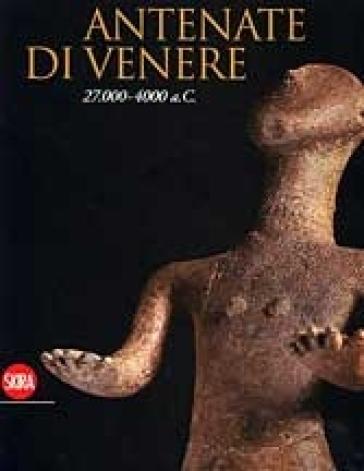 Antenate di Venere 27.000-4000 a.C.