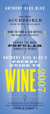Anthony Dias Blue s Pocket Guide to Wine 2007