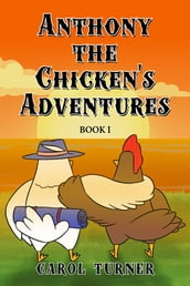 Anthony the Chicken s Adventures