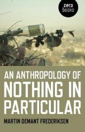 Anthropology of Nothing in Particular, An