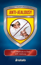 Anti-Jealousy: Quick Methods to Deal with Jealousy
