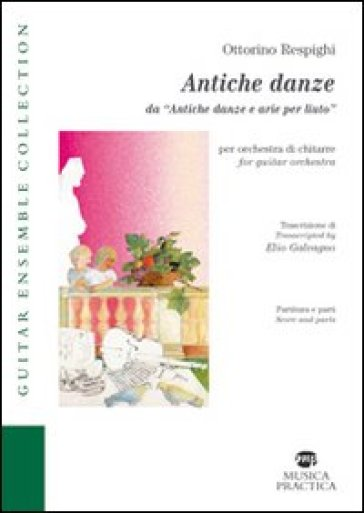 Antiche danze da «Antiche danze e arie per liuto». Ediz. italiana e inglese - Ottorino Respighi | Jonathanterrington.com