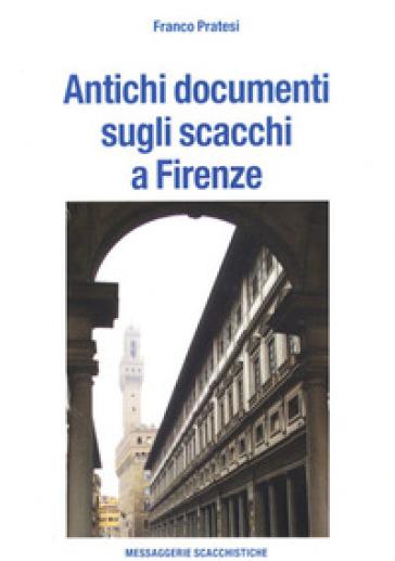 Antichi documenti sugli scacchi a Firenze - Franco Pratesi | Rochesterscifianimecon.com