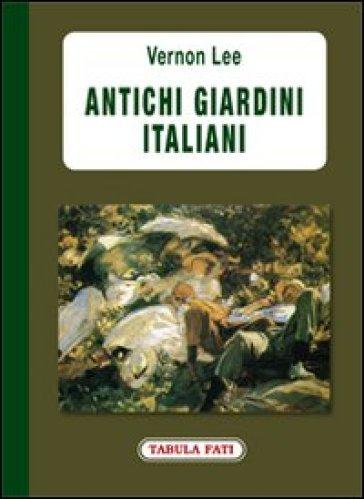 Antichi giardini italiani - Vernon Lee   Rochesterscifianimecon.com