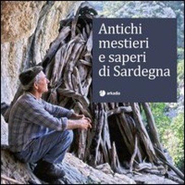 Antichi mestieri e saperi di Sardegna