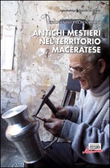 Antichi mestieri nel territorio maceratese - Fernando Pallocchini |