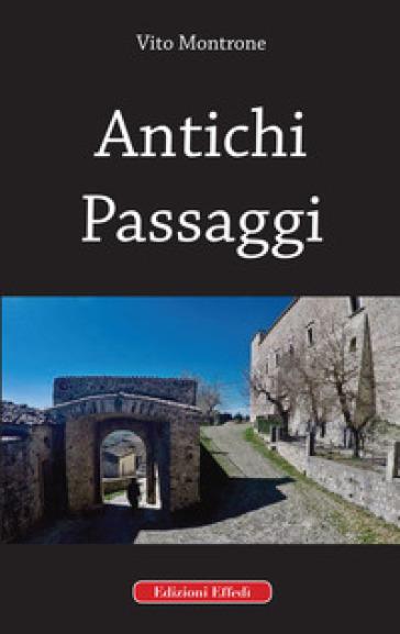 Antichi passaggi - Vito Montrone | Thecosgala.com