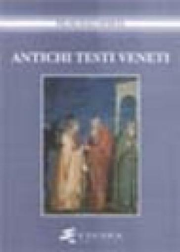 Antichi testi veneti - Vittorio Formentin |