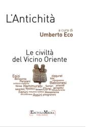 Lantichità Le Civiltà Del Vicino Oriente Umberto Eco Ebook