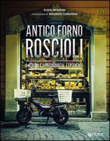 Antico Forno Roscioli. A Roman gastronomical experience - Elisia Menduni |