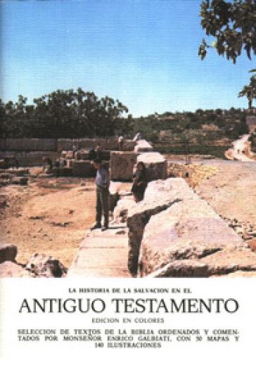 Antiguo Testamento. La historia de la salvacion - Enrico Galbiati |