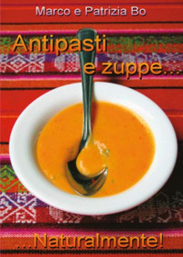 Antipasti e zuppe... Naturalmente! - Marco Bo |