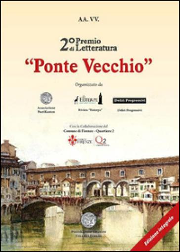 Antologia del 2° premio di letteratura «Ponte Vecchio»