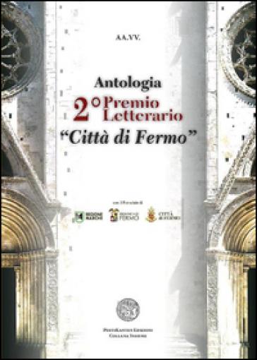 Antologia del 2° premio letterario «Città di Fermo»
