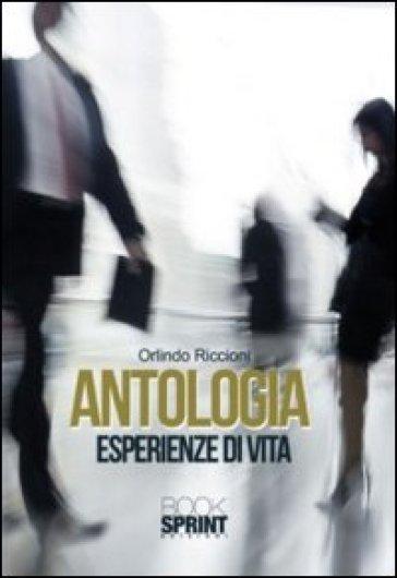 Antologia. Esperienze di vita - Orlindo Riccioni   Kritjur.org