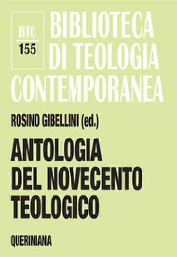 Antologia del Novecento teologico - R. Gibellini |
