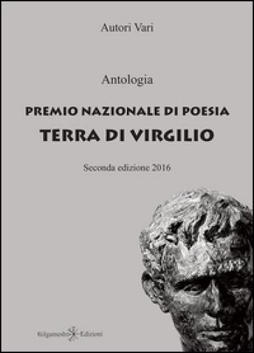 Antologia. Premio nazionale di poesia Terra di Virgilio. 2ª edizione - S. Iori | Kritjur.org