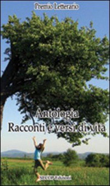Antologia. Racconti e versi di vita