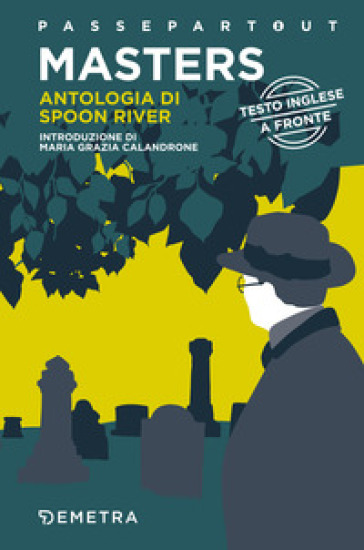 Antologia di Spoon River. Testo inglese a fronte - Edgar Lee Masters |