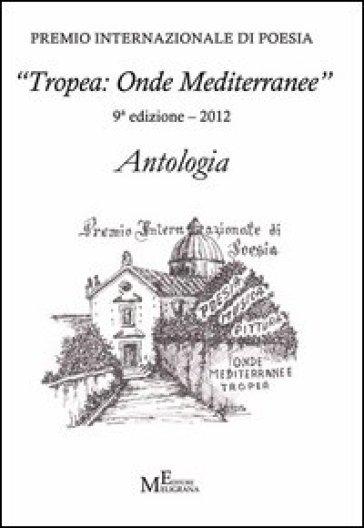 Antologia «Tropea: onde mediterranee 2012» - P. De Luca   Kritjur.org