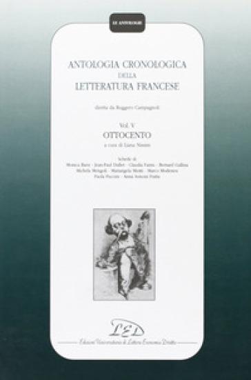 Antologia cronologica della letteratura francese. 5.Ottocento - R. Campagnoli  