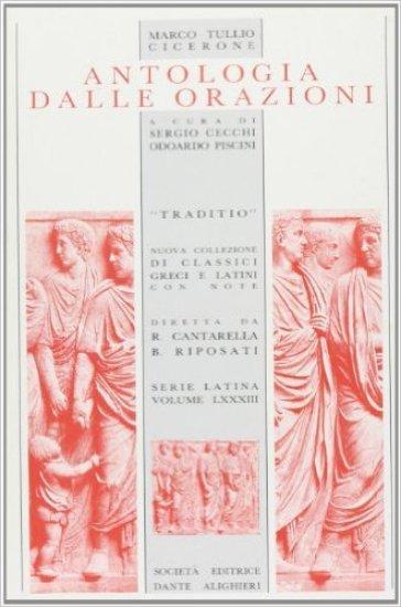 Antologia dalle Orazioni. Per i Licei e gli Ist. magistrali - Marco Tullio Cicerone |