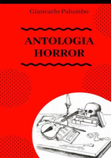 Antologia horror - Giancarlo Palumbo |
