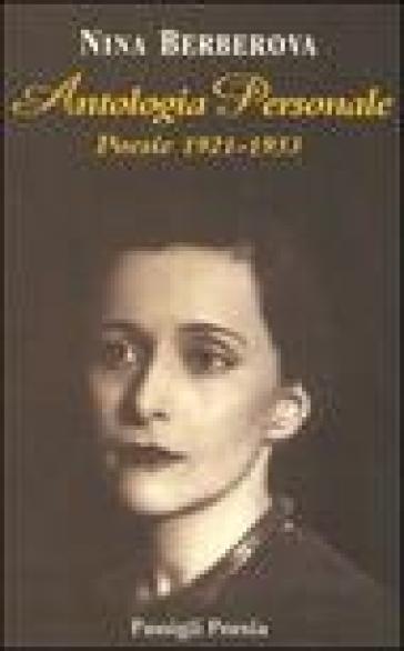 Antologia personale. Poesie 1921-1933. Testo russo a fronte - Nina Berberova  