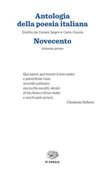 Antologia della poesia italiana. 1: Novecento - C. Segre |