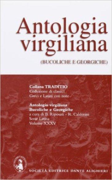 Antologia virgiliana. Per i Licei e gli Ist. Magistrali - Publio Virgilio Marone |