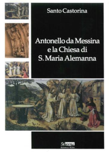 Antonello da Messina e la Chiesa di S. Maria Alemanna - Santo Castorina |