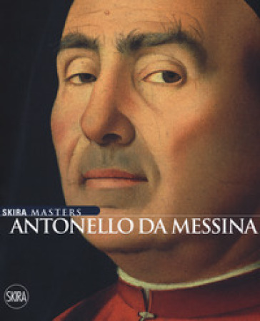 Antonello da Messina. Ediz. illustrata