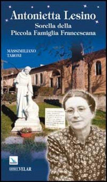 Antonietta Lesino. Sorella della Piccola Famiglia Francescana - Massimiliano Taroni   Jonathanterrington.com