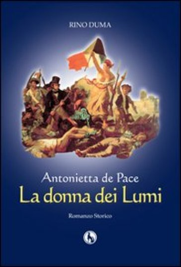 Antonietta de Pace, la donna dei lumi - Rino Duma | Kritjur.org