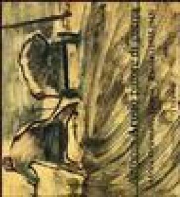 Antonio Arosio. Pittore di guerra. Africa orientale, Grecia, Russia (1935-1943). Catalogo della mostra - V. Farinella |