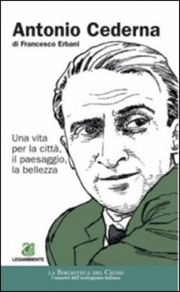 Antonio Cederna - Francesco Erbani pdf epub