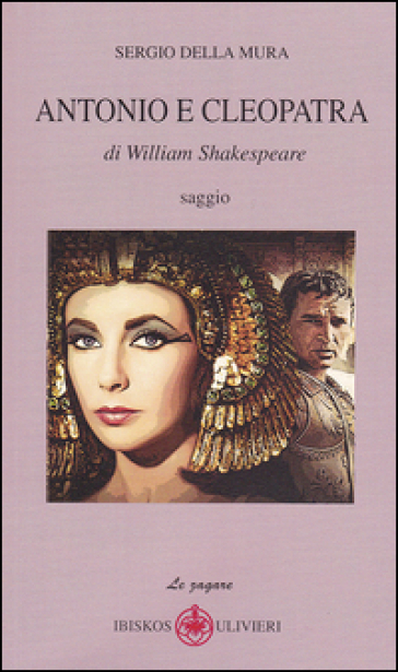 Antonio e Cleopatra di William Shakespeare - Sergio Della Mura | Ericsfund.org