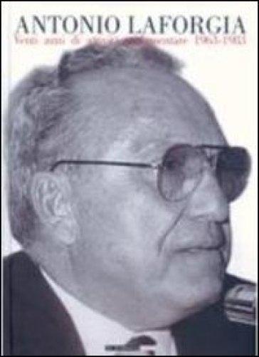 Antonio La Forgia. Venti anni di attività parlamentare 1963-1983 - F. Bastiani | Kritjur.org