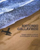 Antonio Gallavresi. Viaggio intorno al mondo. Fotografie 1972-2012