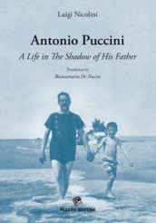 Antonio Puccini. A life in the shadow of his father