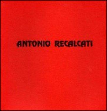 Antonio Recalcati. Dipinti e disegni dei primi anni sessanta