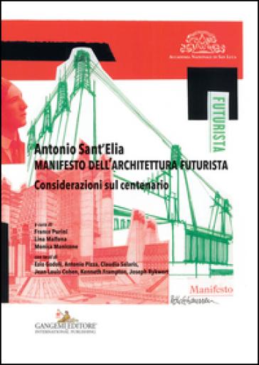 Antonio Sant'Elia. Manifesto dell'architettura futurista. Considerazioni sul centenario - M. Manicone | Thecosgala.com