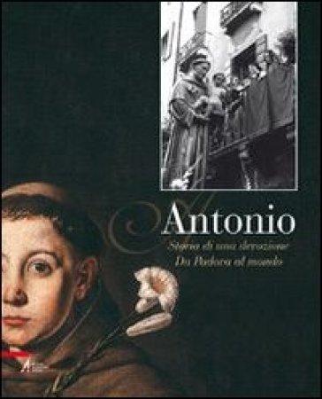 Antonio. Storia di una devozione - T. Grossi |