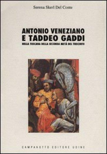 Antonio Veneziano e Taddeo Gaddi nella Toscana della seconda metà del trecento - Serena Skerl Del Conte   Jonathanterrington.com