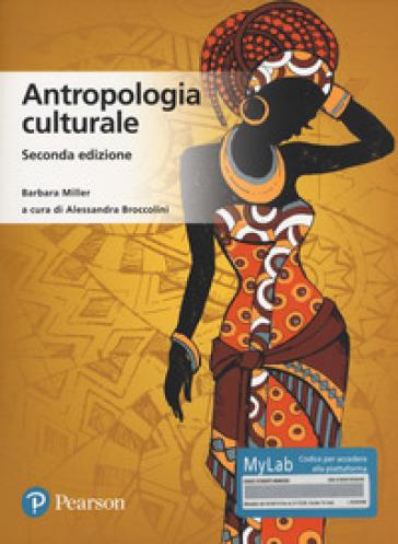 Antropologia culturale. Ediz. MyLab. Con aggiornamento online - Barbara Miller | Thecosgala.com