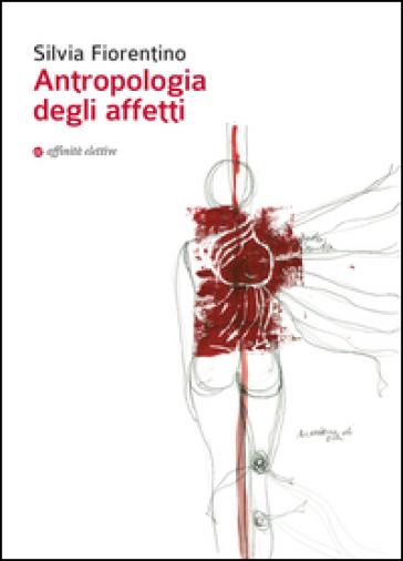 Antropologia degli affetti - Silvia Fiorentino   Kritjur.org