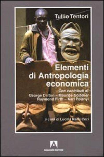Antropologia economica - Tullio Tentori |