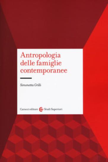 Antropologia delle famiglie contemporanee - Simonetta Grilli pdf epub