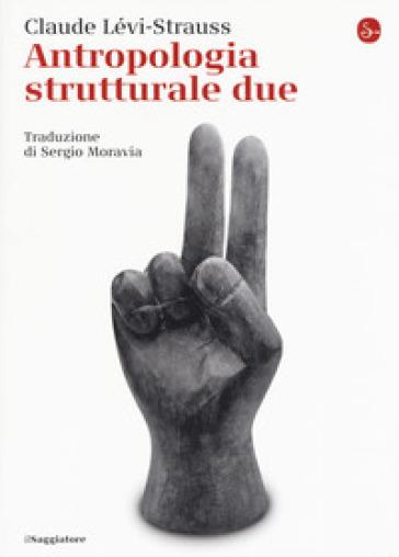 Antropologia strutturale. 2. - Claude Levi-Strauss |